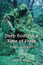 Deep Roots in a Time of Frost Essays on Tolkien